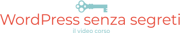 WordPress senza segreti, il video corso